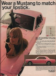 Advertisement for the Tussy Mustang Sweepstakes. Three winners receive a 1967 Mustang in the Tussy Pink shade of their choice. The colors may have been the three new revved-up shades of Tussy lipstick: Racy Pink, Shimmery Mustang Rose, 1967 Mustang, Mustang Cars, Yellow Mustang, Pin Up Vintage, Vintage Beauty, Vintage Makeup, Vintage Stuff, Classic Cars