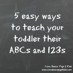 5 Easy Ways to Teach Your Toddler their ABCs and 123s + GIVEAWAY