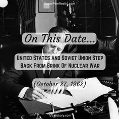 """""""On This Date → United States and Soviet Union Step Back From Brink Of Nuclear War (October On This Date, Nuclear War, October 27, Soviet Union, Dating, United States, Cards Against Humanity, The Unit, Quotes"""