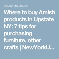 Where to buy Amish products in Upstate NY: 7 tips for purchasing furniture, other crafts |       NewYorkUpstate.com