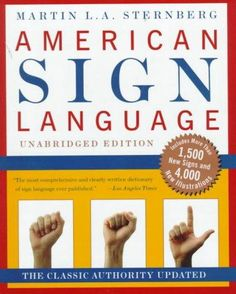 Appearing first in 1981, this dictionary remains the largest and most comprehensive book of sign language ever published. Now, completely revised and expanded, American Sign Language features: More th