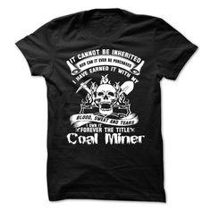 Coal Miner T-Shirts, Hoodies. SHOPPING NOW ==► Funny Tee Shirts