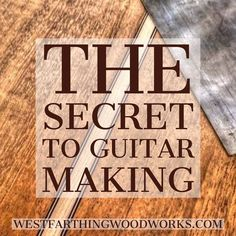 This is the secret to acoustic guitar making. It's not what you might think, but it is really the only way to work when you are making a guitar. This is a great tip, and can help make the first few builds much easier and less stressful. Enjoy the post and happy building.