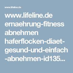 www.lifeline.de ernaehrung-fitness abnehmen haferflocken-diaet-gesund-und-einfach-abnehmen-id135307.html?amp=true