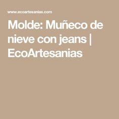 Molde: Muñeco de nieve con jeans | EcoArtesanias
