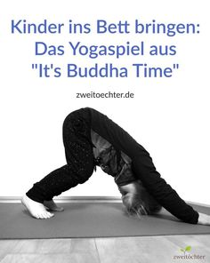 "Bring the kids to bed with the yoga game ""It& Buddha Time"" - Reze .- Die Kinder ins Bett bringen mit dem Yoga-Spiel aus ""It& Buddha Time"" – Reze… Bring the kids to bed with the yoga game ""It & # s … - Parenting Books, Gentle Parenting, Parenting Teens, Buddha, Pranayama, Eminem, Yoga Games, Mind Reading Tricks, Bob Marley"