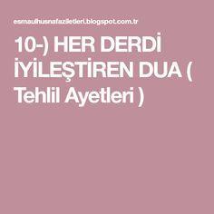 10-) HER DERDİ İYİLEŞTİREN DUA ( Tehlil Ayetleri ) Diy And Crafts, Quotes, Allah, Quotations, Quote, Shut Up Quotes