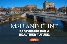 MSU and Flint - Partnering for a healthier future.