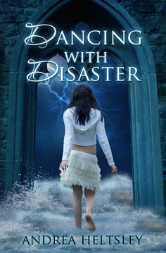 Dancing with Disaster (Dancing, #3) by Andrea Heltsley