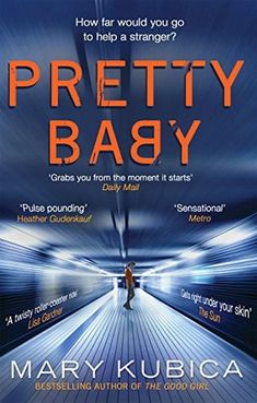 4.5 star Book Review : Pretty Baby by Mary Kubica