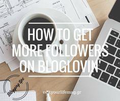 Bloglovin' tips για να αποκτήσεις περισσότερους followers http://ift.tt/1RrZq5E  #edityourlifemag