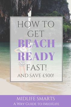 How to get beach ready fast... And save £500!