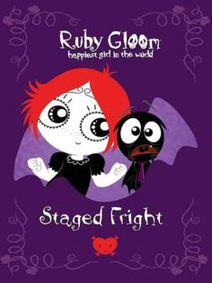 Daughters favorite show  Ruby Gloom (Staged Fright Series #3)
