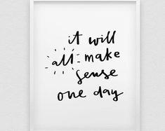 Es wird alles einen Sinn eines Tages print / / positives Denken print / / Hand beschriftete Hauptdekor Druck / / alles wird gut Druck / / glauben