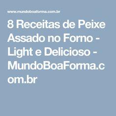8 Receitas de Peixe Assado no Forno - Light e Delicioso - MundoBoaForma.com.br