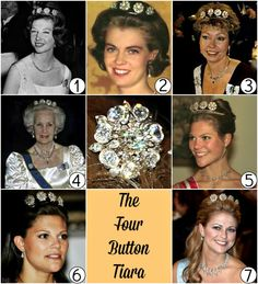 The Four Button Tiara ✦ Alternate names: The Swedish Four Button Tiara ✦ First appearance: 1960′s ✦ Origin: Exact origin unknown; the buttons were part of King Carl XIV Johan's coronation crown and possibly ceremonial uniform  ✦ Worn by: 1) Princess Désirée 2) Princess Margaretha, 3) Princess Christina 4) Princess Lilian 5-6) Crown Princess Victoria 7) Princess Madeleine Not Pictured) Princess Birgitta ✦ Owned by: The Bernadotte Family Foundation ✦ Alternate forms: None known