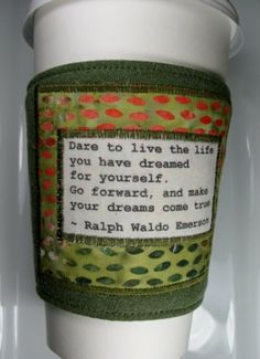 Coffee Cozy Dare to Live Quote by Ralph Waldo by CreamNoSugar, $9.50