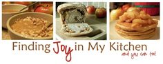 Finding Joy in My Kitchen...great website with lots of recipes!!