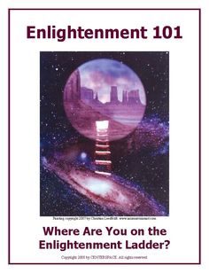 """Enlightenment 101 is a how-to-guidebook and directory for resources on personal, organizational, community and spiritual enlightenment. It features over 101 mostly free resources for applying Universal Laws including the Law of Attraction introduced  in """"The Secret"""" Movie. Included are over 101 pages of quizzes, self-assessments, reviews and instructions on how to access and get the most out of featured resources along with  a Plan of Action to apply new ideas. Spiritual Enlightenment, Spirituality, The Secret Movie, Self Assessment, Guide Book, Quizzes, Law Of Attraction, Helping People, Awakening"""
