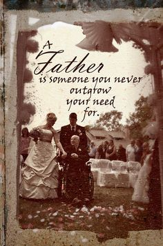 Cleveland Area Wedding Photographer. Father Quote, father and daughter, A father is someone you never outgrow your need for.
