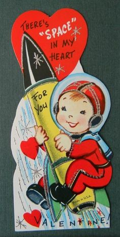Vintage Valentine Space Age Boy on Rocket - Space in My Heart for You Valentine Images, Vintage Valentine Cards, Vintage Greeting Cards, Vintage Holiday, Valentine Day Cards, Holiday Cards, Valentines For Boys, Valentine Day Love, Valentine Ideas