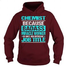 Awesome Tee For Chemist - #girls #hoodies for girls. ORDER NOW => https://www.sunfrog.com/LifeStyle/Awesome-Tee-For-Chemist-97434086-Maroon-Hoodie.html?60505