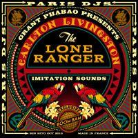 Grant Phabao presents Carlton Livingston & The Lone Ranger - Imitation Sounds by ParisDJs #reggae
