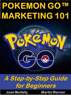 Want to learn how to marketin using this hugely popular new gaming app? Pokemon Go Marketing 101=A Step-by-Step Guide for Beginners
