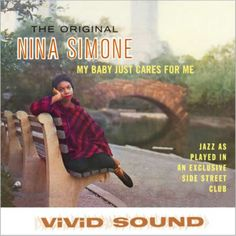 """""""Nina Simone - My Babe Just Cares for Me Label: Vinyl Lovers Import Format: Vinyl, LP  Genre: Jazz  Faixas: 01. Mood Indigo 02. Dont Smoke In Bed 03. He Needs Me 04. Little Girl Blue 05. Love Me Or Leave Me 06. My Baby Just Care For Me 07. Good Bait 08. Plain Gold Ring 09. Youll Never Walk Alone 10. I Loves You Porgy 11. Central Park Blues"""""""