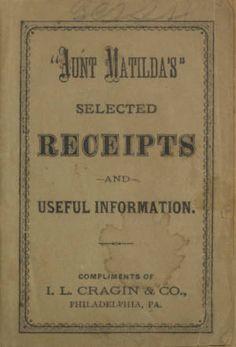 18--? | Aunt Matilda's Selected Receipts and Useful Information | I. L. Cragin  & Co., Philadelphia, Pennsylvania