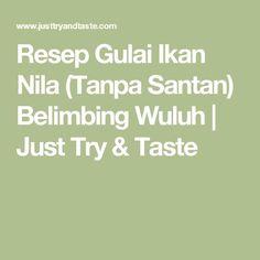 Resep Gulai Ikan Nila (Tanpa Santan) Belimbing Wuluh | Just Try & Taste