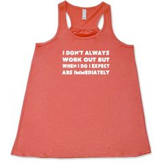 I Don't Always Work Out But When I Do I Expect Immediate Abs Shirt - Workout Tank Top Funny - Gym Shirt For Girls dynamic stretching crossfit Funny Running Shirts, Funny Workout Shirts, Running Tank Tops, Workout Humor, Workout Tank Tops, Workout Gear, Crossfit Humor, Crossfit Gear, Crossfit Motivation