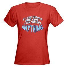band camp t shirts | ... > Band T-shirts > If I can Survive Band Camp... Women's Dark T-Shirt
