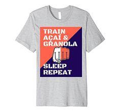 Train Acai & Granola Sleep Repeat T-Shirt Train Acai Granola Sleep Repeat Tee, http://www.amazon.com/dp/B071GQ8ZGH/ref=cm_sw_r_pi_dp_x_aitszb2HJG2R1