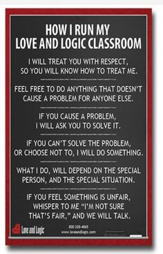 Love and logic poster. Love & Logic saved my classroom and sanity. Classroom Behavior, Classroom Community, Classroom Posters, Music Classroom, Future Classroom, School Classroom, Classroom Ideas, Classroom Expectations, Classroom Rules