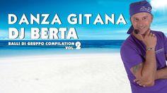 BALLI DI GRUPPO DJ BERTA  - DANZA GITANA - LINE DANCE 2014 2013 - BASI M...