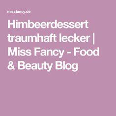 Himbeerdessert traumhaft lecker | Miss Fancy - Food & Beauty Blog