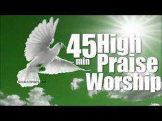 45 min High praise and worship | Mixtape Naija Africa Church Songs - YouTube