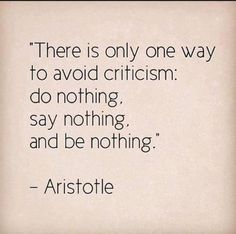famous quotes and sayings | to avoid criticism say nothing do nothing be nothing aristotle