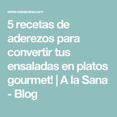 5 recetas de aderezos para convertir tus ensaladas en platos gourmet! | A la Sana  - Blog