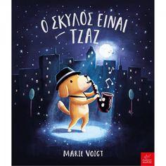 Ο σκύλος είναι τζαζ - Εκδόσεις Ίκαρος Children's Book Awards, Only Play, Little Dogs, Childrens Books, Illustrators, Jazz, Dog Cat, Snoopy, Entertaining