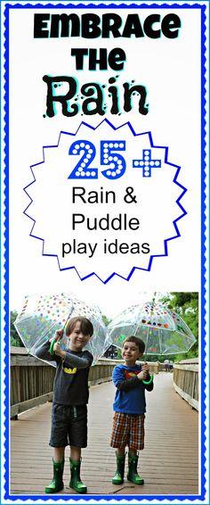 Embrace the Rain! 25+ rain and puddle play ideas