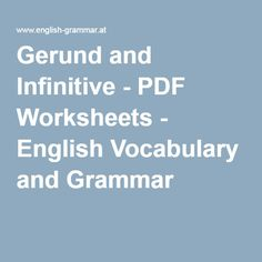 Gerund and Infinitive - PDF Worksheets - English Vocabulary and Grammar