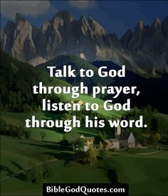 Prayer is having a conversation with God.