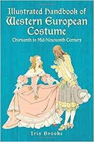 Illustrated Handbook of Western European Costume: Thirteenth to Mid-Nineteenth Century (Dover Fashion and Costumes)