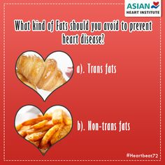 What kind of #Fats should you Avoid to prevent #HeartDisease?  A. Trans fats  B. Non-trans fats   Command Your Valuable Answers....  #Heartbeat72