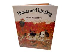 ¤ Hunter and his dog by Brian Wildsmith.