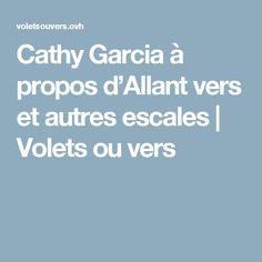 Cathy Garcia à propos d'Allant vers et autres escales | Volets ou vers