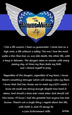 So true. The life of a police officers wife. Def not an easy one. If your not a strong woman it will never work out! Sheriff Deputy Wife, Police Officer Wife, Cop Wife, Police Wife Life, Police Family, Proud Wife, Police Girlfriend, Military Wife, Nurse Life
