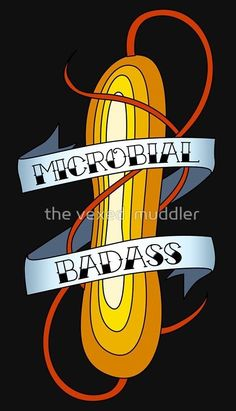 Microbial Badass by the vexed muddler Tattoo Flash Art, Badass